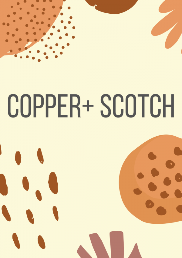 Featured Brand: Copper + Scotch